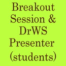 Breakout Session & DrWS Presenter (Students)/ Breakout Session & DrWS 報告者(学生)